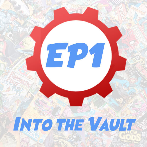 Episode 1 Into the Vault