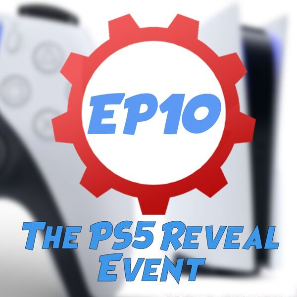 Episode 10: The PS5 Reveal Event!