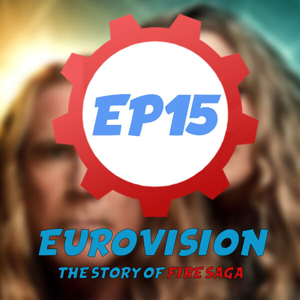 Episode 15: Eurovision: The Story of Fire Saga