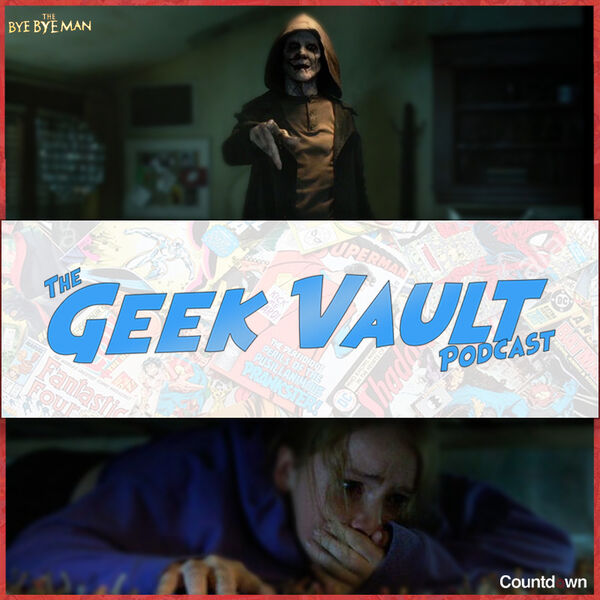 Episode 28: Countdown & The Bye-Bye Man (Halloween Special Part 1)