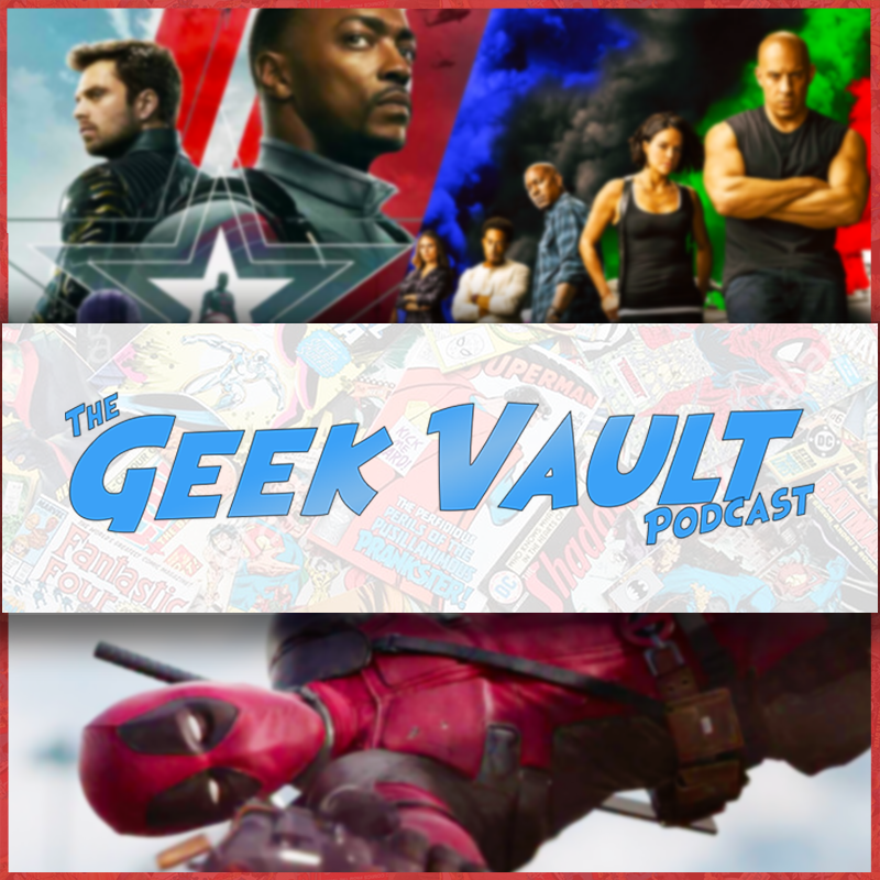 Episode 45: Superbowl 2021 Trailers & Deadpool Review!